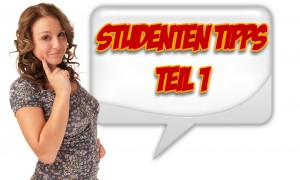 Studenten Tipps - Teil 1